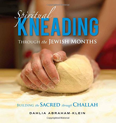 "A review of ""Spiritual Kneading Through the Jewish Months"""