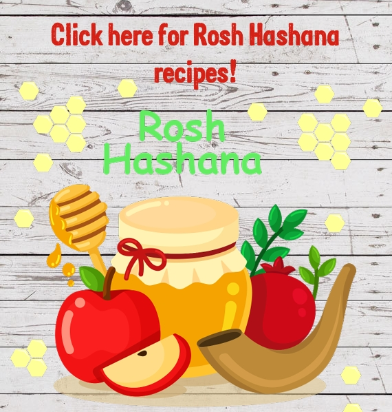 Click here for Rosh Hashana Recipes!!!