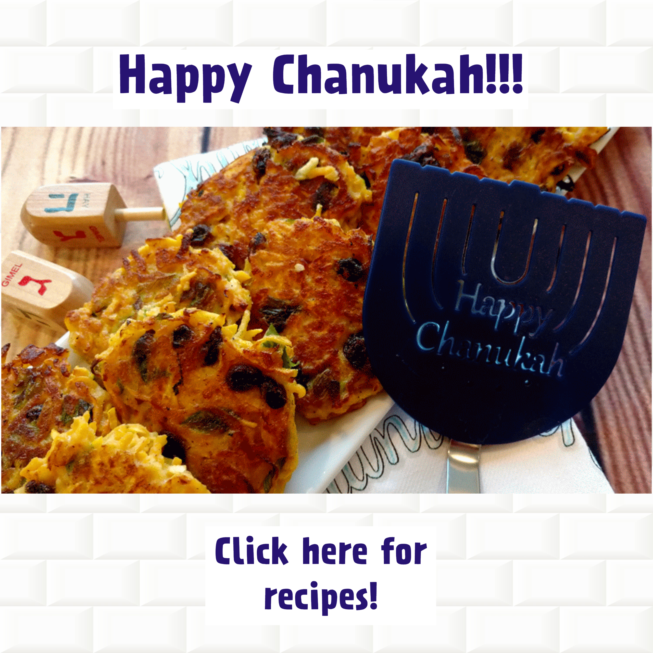 Click here for Chanukah Recipes!!!