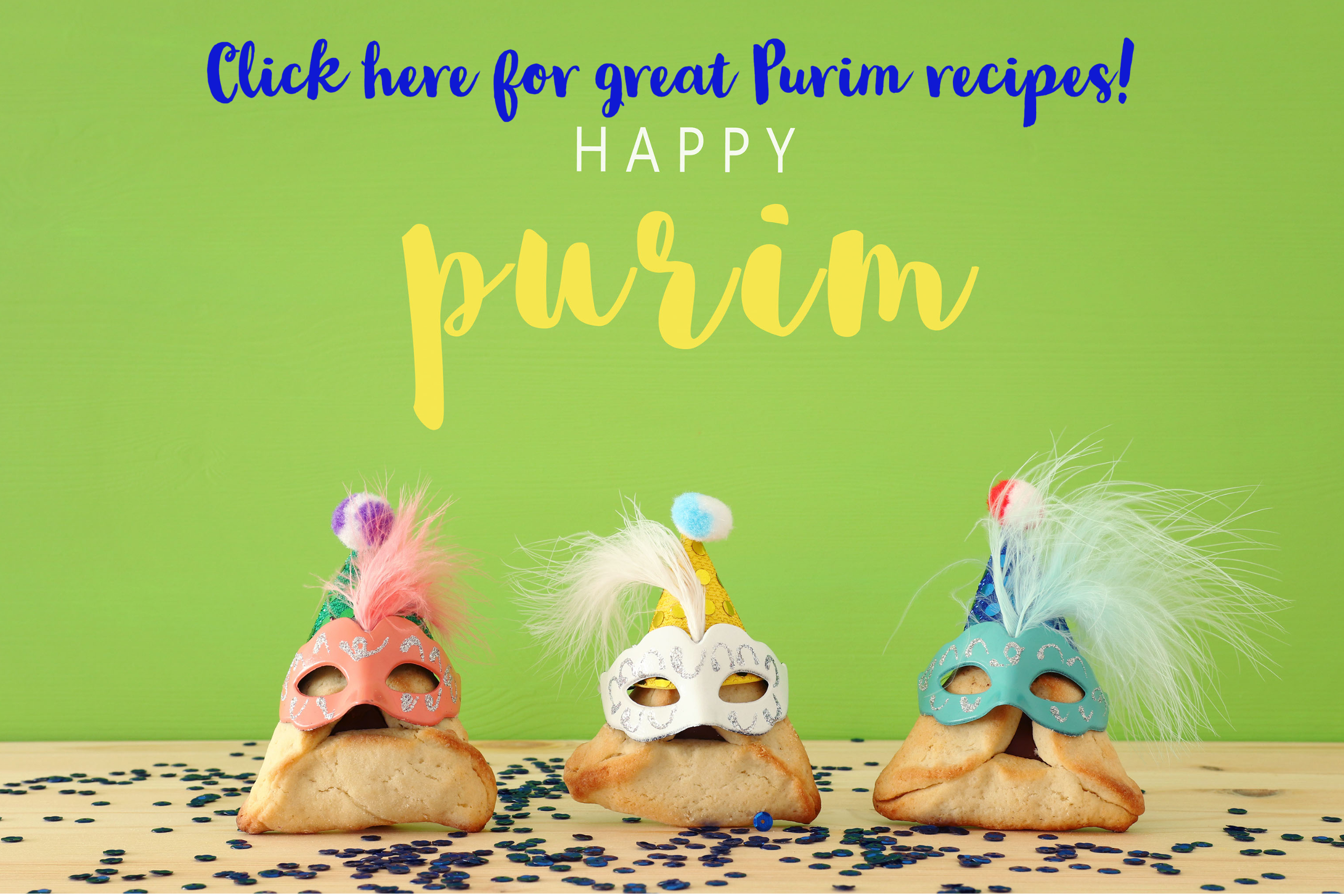 Click here for great Purim Recipes!!